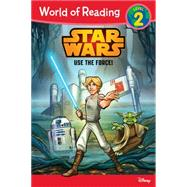 World of Reading Star Wars Use The Force! by Siglain, Michael; Pilot Studio, 9781484704646