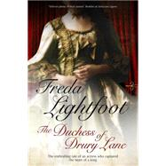 The Duchess of Drury Lane by Lightfoot, Freda, 9781847514646