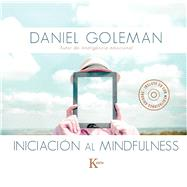 Iniciación al mindfulness by Goleman, Daniel, 9788499884646