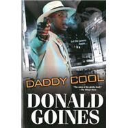 Daddy Cool by Goines, Donald, 9780758294647