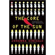 The Core of the Sun by Sinisalo, Johanna; Rogers, Lola, 9780802124647