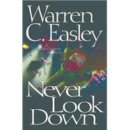 Never Look Down by Easley, Warren C.; Easley, Warren C, 9781464204647