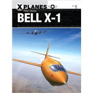 Bell X-1 by Davies, Peter E.; Laurier, Jim; Hector, Gareth, 9781472814647