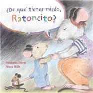 �De qu� tienes miedo ratoncito? by Isern, Susanna; Hilb, Nora, 9788415784647