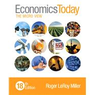 Economics Today The Micro View Plus MyEconLab with Pearson eText -- Access Card Package by Miller, Roger LeRoy, 9780134004648
