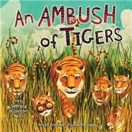 An Ambush of Tigers: A Wild Gathering of Collective Nouns by Rosenthal, Betsy R.; Jago, 9781467714648