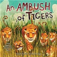 An Ambush of Tigers by Rosenthal, Betsy R.; Jago, 9781467714648
