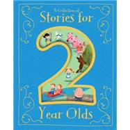 A Collection of Stories for 2 Year Olds by Saunders, Etta; Baker, Annie; Smallman, Steve; Randall, Ronne; Ryan, Anne Marie, 9781472354648