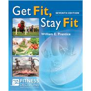 Get Fit, Stay Fit by Prentice, William E., Ph.D., 9780803644649