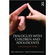 Dialogues with Children and Adolescents: A Psychoanalytic Guide by Salomonsson; Bj÷rn, 9781138884649