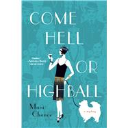 Come Hell or Highball A Mystery by Chance, Maia, 9781250104649