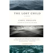 The Lost Child A Novel by Phillips, Caryl, 9781250094650