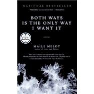 Both Ways Is the Only Way I Want It by Meloy, Maile, 9781594484650