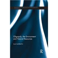 Oligopoly, the Environment and Natural Resources by Lambertini; Luca, 9781138904651
