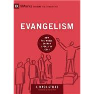 Evangelism: How the Whole Church Speaks of Jesus by Stiles, J. MacK; Platt, David, 9781433544651