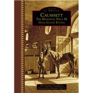 Caumsett by Caumsett Foundation; Field, Marshall V, 9781467134651