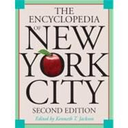The Encyclopedia of New York City; Second Edition by Edited by Kenneth T. Jackson, 9780300114652