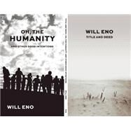 Title and Deed / Oh, the Humanity and Other Good Intentions by Eno, Will, 9781559364652