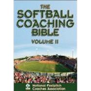 The Softball Coaching Bible by National Fastpitch Coaches Association, 9781450424653