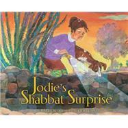 Jodie's Shabbat Surprise by Levine, Anna; Topaz, Ksenia, 9781467734653