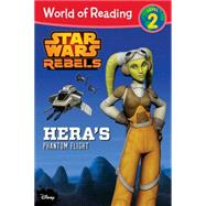 World of Reading Star Wars Rebels Hera's Phantom Flight by Schaefer, Elizabeth, 9781484704653