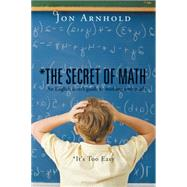 The Secret of Math by Arnhold, Jon, 9781504974653