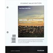 Building Java Programs A Back to Basics Approach, Student Value Edition by Reges, Stuart; Stepp, Marty, 9780134324654