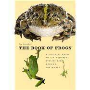 The Book of Frogs by Halliday, Timothy, 9780226184654