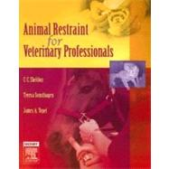 Animal Restraint for Veterinary Professionals by Sheldon, Topel & Sonsthagen, 9780323034654