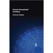 French Household Cookery by Keyzer,Frances, 9781138974654