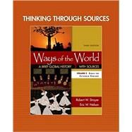 Thinking through Sources for Ways of the World, Volume 2 by Strayer, Robert W.; Nelson, Eric W., 9781319074654
