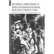 Women, Diplomacy and International Politics since 1500 by Sluga; Glenda, 9780415714655
