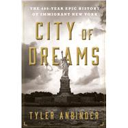 City of Dreams by Anbinder, Tyler, 9780544104655
