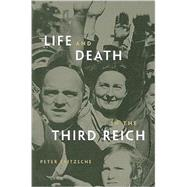 Life and Death in the Third Reich by Fritzsche, Peter, 9780674034655