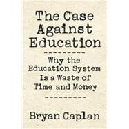 The Case Against Education by Caplan, Bryan, 9780691174655