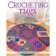 Crocheting Rugs 40 Traditional, Contemporary, Innovative Designs by Heidbreder, Nola A.; Pietz, Linda, 9780811714655