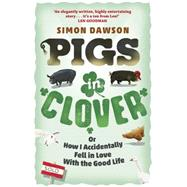 Pigs in Clover by Dawson, Simon, 9781409154655