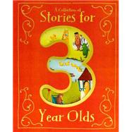 A Collection of Stories for 3 Year Olds by Parragon, 9781472354655