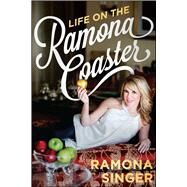 Life on the Ramona Coaster by Singer, Ramona, 9781682614655