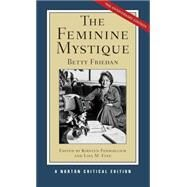 The Feminine Mystique (Norton Critical Editions) by FRIEDAN,BETTY, 9780393934656