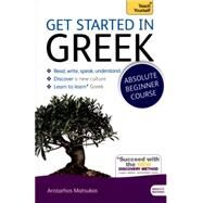 Get Started in Greek Absolute Beginner Course by Matsukas, Aristarhos, 9781444174656