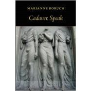 Cadaver, Speak by Boruch, Marianne, 9781556594656