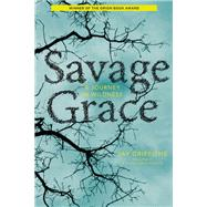 Savage Grace A Journey in Wildness by Griffiths, Jay, 9781619024656