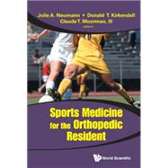 Sports Medicine for the Orthopedic Resident by Moorman, Claude T., 9789814324656