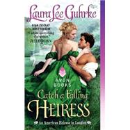 Catch a Falling Heiress by Guhrke, Laura Lee, 9780062334657