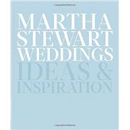 Martha Stewart Weddings by Martha Stewart Living, 9780307954657