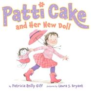 Patti Cake and Her New Doll by Giff, Patricia Reilly; Bryant, Laura J., 9780545244657