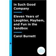 In Such Good Company by Burnett, Carol, 9781101904657