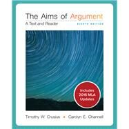 Aims of Argument MLA 2016 UPDATE by Crusius, Timothy; Channell, Carolyn, 9781260094657