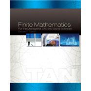 Finite Mathematics For Managerial Life & Social Sciences, 11/E by Tan, 9781285464657